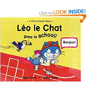Leo le Chat Goes to School!: A First French Story Opal Dunn and Cathy Gale