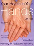 Your Health in Your Hands: Palmistry for Health and Well Being (1582900655) by Reid, Lori