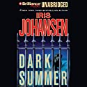Dark Summer (       UNABRIDGED) by Iris Johansen Narrated by Joyce Bean