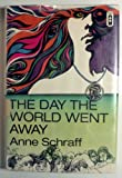 The day the world went away (Doubleday signal books) (0385080689) by Anne E Schraff