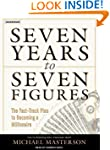 Seven Years to Seven Figures: The Fas...