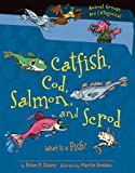 Catfish, Cod, Salmon, and Scrod: What Is a Fish? (Animal Groups Are Categorical)