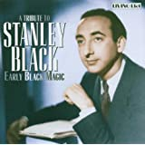 Early Black Magic: Tribute to Stanley Black