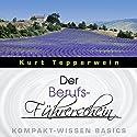 Der Berufs-Führerschein (Kompakt-Wissen Basics) Hörbuch von Kurt Tepperwein Gesprochen von: Kurt Tepperwein