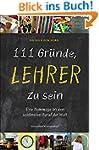 111 Gr�nde, Lehrer zu sein: Eine Homm...