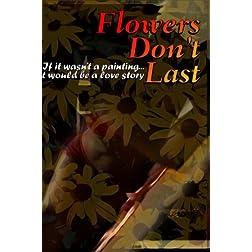 Flowers Don't Last