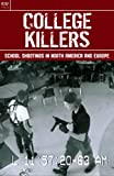 img - for College Killers : School Shootings in North America and Europe - Columbine, Jonesboro, Bath, Thurston, Red Lake, Virginia, Pontiac's Rebellion, Texas Tower, Beslan, Erfurt, Dunblane book / textbook / text book