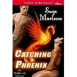 Catching a Phoenix (Siren Publishing Allure ManLove) ~ Sage Marlowe