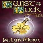 Twist of Luck: The Luck Series, Book 2 | Jaclyn Weist