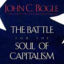 Battle for the Soul of Capitalism (       ABRIDGED) by John C. Bogle Narrated by Stefan Rudnicki