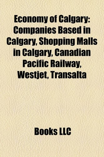 economy-of-calgary-companies-based-in-calgary-shopping-malls-in-calgary-canadian-pacific-railway-wes
