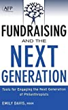 Fundraising and the Next Generation, + Website: Tools for Engaging the Next Generation of Philanthropists
