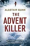 img - for The Advent Killer: DI Antonia Hawkins 1 (Detective Inspector Antonia Hawkins) by Alastair Gunn (2013-11-21) book / textbook / text book
