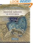 Layered, Tattered and Stitched: A Fab...