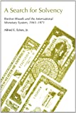 img - for A Search for Solvency: Bretton Woods and the International Monetary System, 1941-1971 book / textbook / text book