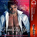 Found by You: A BWWM Interracial Billionaire Romance Collection Audiobook by  Scribble XO Books, Veronica Maxim Narrated by Samantha Miles, Eli Walker, Katrina Holmes