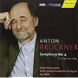 ブルックナー:交響曲第4番変ホ長調「ロマンティック」(1874年第1稿) (Bruckner : Symphony No.4 (First version 1874) / Norrington, SWR SO Stuttgart (2007 Live))