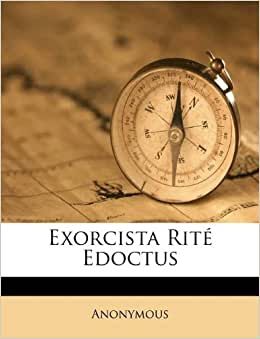 Exorcista Rit 233 Edoctus Anonymous 9781174777738 Amazon