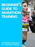 img - for A Beginner's Guide to Marathon Training (Running, Training, Fitness) book / textbook / text book