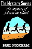 The Mystery of Adventure Island (The Mystery Series Book 2)