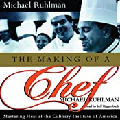 The Making of a Chef: Mastering Heat at the Culinary Institute | [Michael Ruhlman]