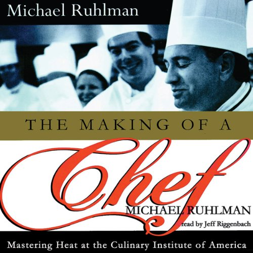 The Making of a Chef: Mastering Heat at the Culinary Institute of America (Audio Institute Of America compare prices)