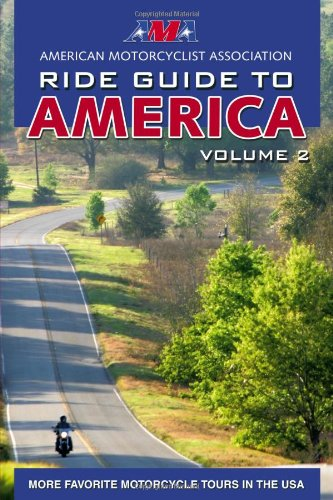 Ama Ride Guide To America Volume 2: More Favorite Motorcycle Tours In The Usa (Motorcycle Journeys Series)