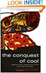 The Conquest of Cool: Business Cultur...