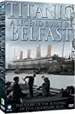 Titanic - A Legend Built In Belfast [DVD]