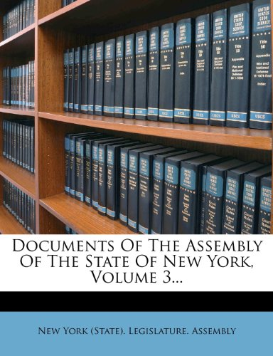 Documents Of The Assembly Of The State Of New York, Volume 3...