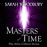 Masters of Time: After Cilmeri, Book 10 | Sarah Woodbury