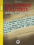 echange, troc Gérard Streiff - La guerre d'Algérie : textes et discours