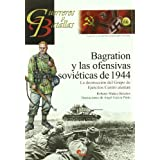 Bagration y las ofensivas sovieticas de 1944 - la destruccion del grupo de ejercitos centro Alemán (Guerreros...