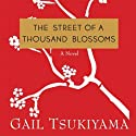The Street of a Thousand Blossoms (       UNABRIDGED) by Gail Tsukiyama Narrated by Stephen Park