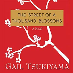 The Street of a Thousand Blossoms | [Gail Tsukiyama]