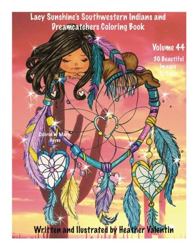 Lacy Sunshines Southwestern Indians and Dreamcatchers Coloring Book Indian Maidens, Animals, Flowers, Dreamcatchers Coloring Book For Adults and All Ages Volume 44 (Lacy Sunshines Coloring Books) [Valentin, Heather] (Tapa Blanda)