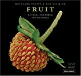 img - for Fruit: Edible, Inedible, Incredible book / textbook / text book