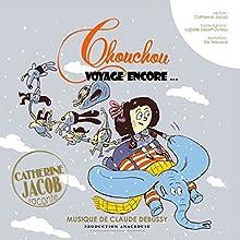 Chouchou voyage encore... | Livre audio Auteur(s) : Isabelle Lecerf-Dutilloy Narrateur(s) : Catherine Jacob