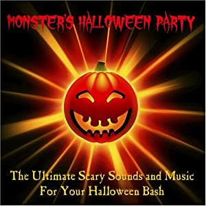 The Ultimate Scary Sounds and Music for Your Halloween Bash (with Bonus Tracks) by Monster's Halloween Party Tom Rossi and Vidura Barrios