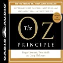 The Oz Principle: Getting Results Through Individual and Organizational Accountability Audiobook by Roger Connors, Tom Smith, Craig Hickman Narrated by Wayne Shepherd