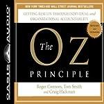 The Oz Principle: Getting Results Thr...