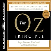 The Oz Principle: Getting Results Through Individual and Organizational Accountability | [Roger Connors, Tom Smith, Craig Hickman]