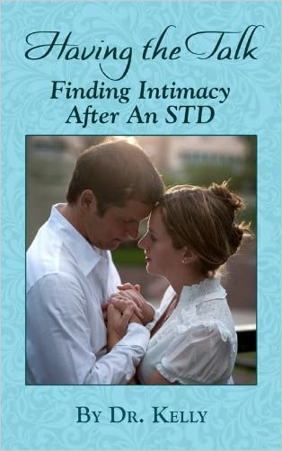 Having The Talk: How To Find Intimacy After An STD (Living With Herpes Book 3)