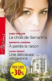 Le choix de Samantha - A perdre la raison - Une délicieuse vengeance: (promotion