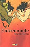 Entremonde (French Edition) (2290023825) by Hiromi Goto