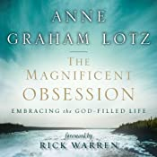 The Magnificent Obsession: Embracing the God-Filled Life | [Anne Graham Lotz]