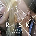 Risk (       UNABRIDGED) by Fleur Ferris Narrated by Marny Kennedy