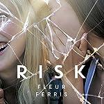Risk | Fleur Ferris