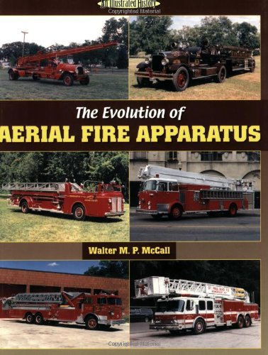 The Evolution of Aerial Fire Apparatus (Illustrated History) PDF