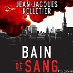 Bain de sang[Bloodbath] | Jean-Jacques Pelletier